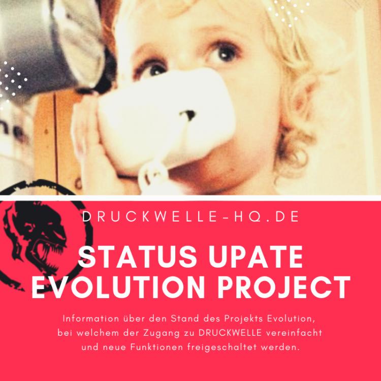 DRUCKWELLE Projekt Evolution